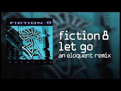 Fiction 8 - Let Go (an eloquent remix)