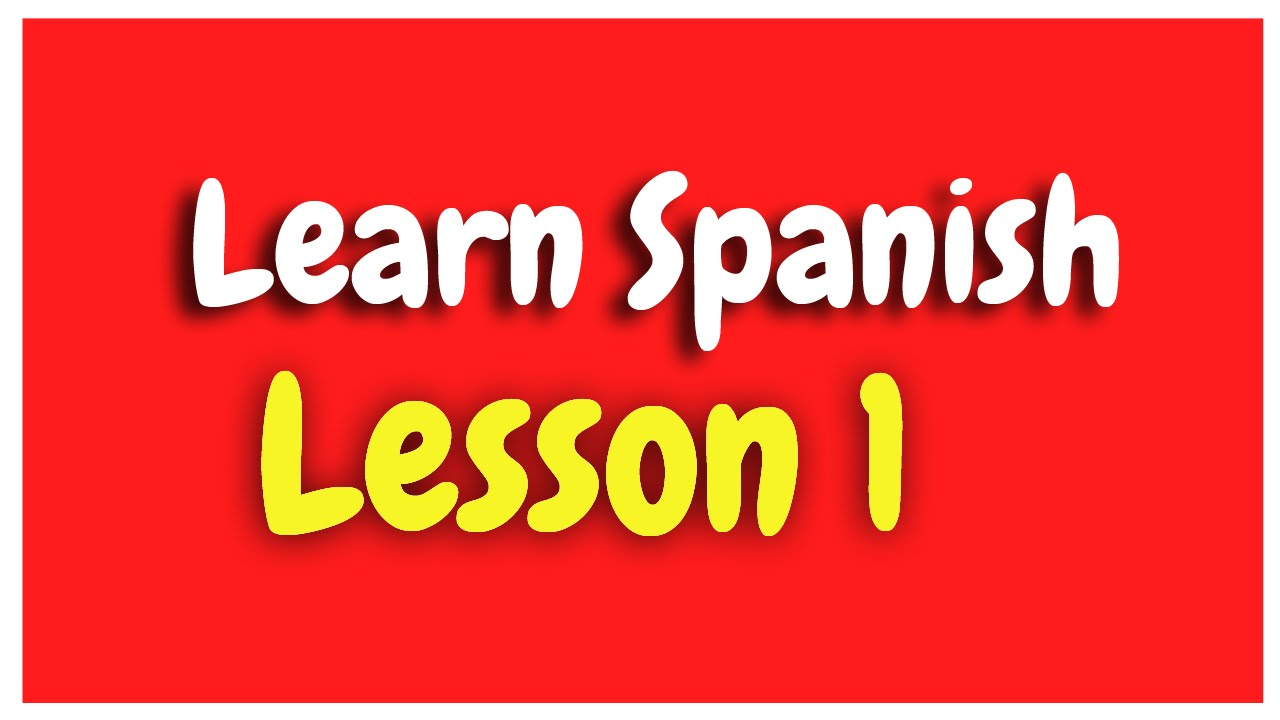 Learn Spanish Lesson 1 for beginners HD (basic to advanced ...
