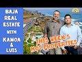 Hot Properties & Buyers Beware! by Kanoa & Luis - Rosarito Beach Real Estate