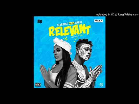 Dj Brooke Bailey ft Airboy - Relevant