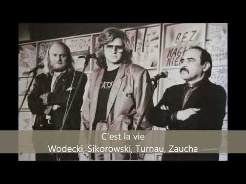 C'est la vie - Z. Wodecki, A. Sikorowski, G. Turnau, A. Zaucha