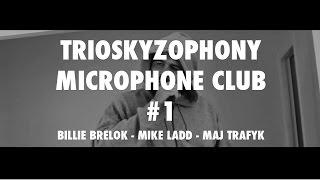 Trioskyzophony Microphone Club #1 (Billie Brelok/Mike Ladd/Maj Trafyk)