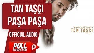 TAN TAŞÇI - PAŞA PAŞA ( OFFICIAL AUDIO )
