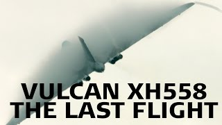 Vulcan XH558: The Last Flight