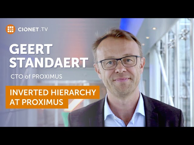 Geert Standaert – CTO of Proximus – Inverted pyramid of hierarchy