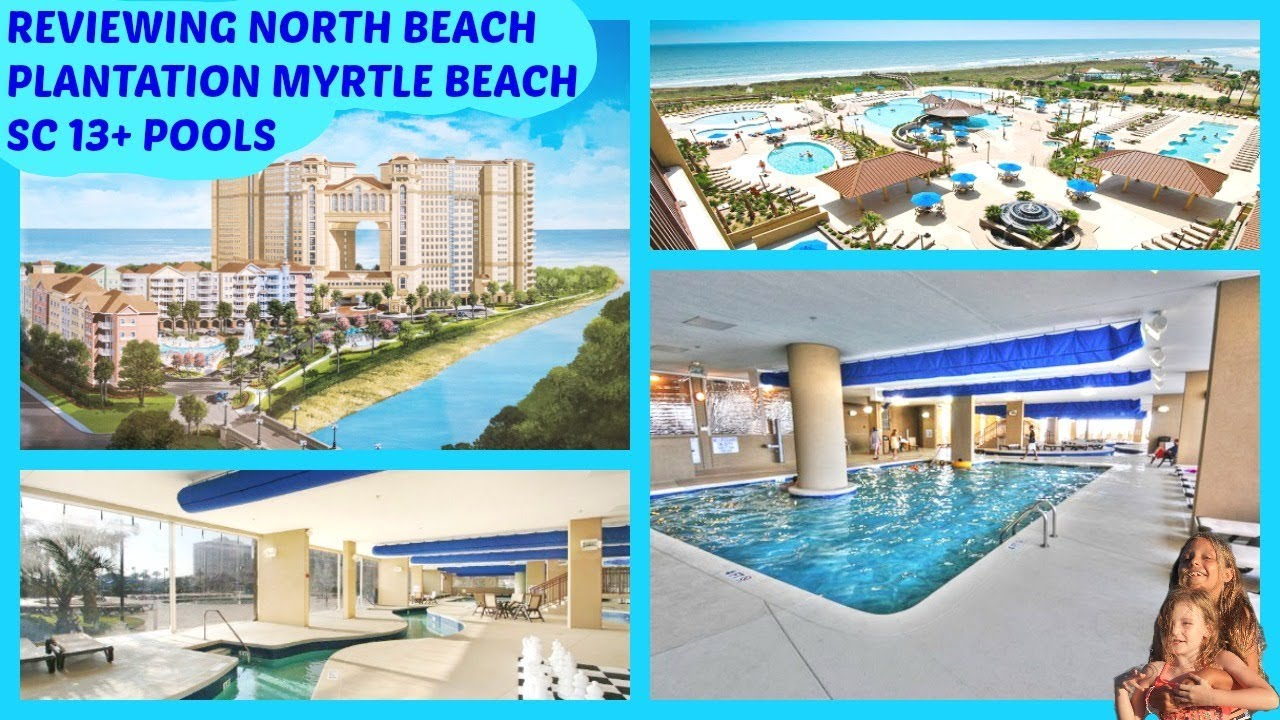 North Beach Plantation Myrtle Sc 13 Pool Review