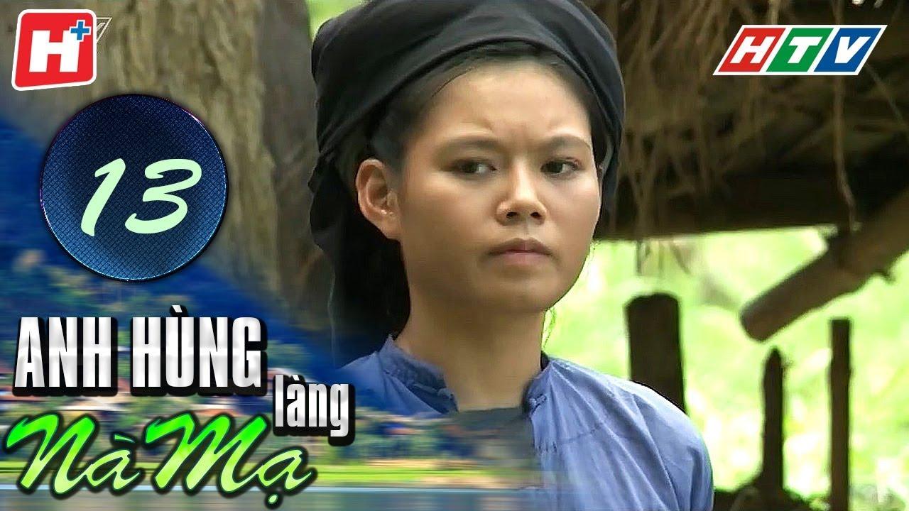 image Anh Hùng Làng Nà Mạ - Tập 13 | HTV Films Tình Cảm Việt Nam Hay Nhất 2020