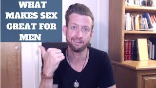 What Makes Sex Great for Men