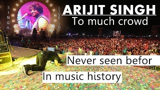 arijit singh to much crowd!! must watch
