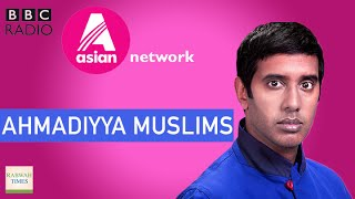 BBC Asian Network: Nihal talks to British Ahmadiyya Muslims