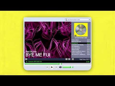 BYE ME FUI – Bad Bunny | Las Que No Iban A Salir