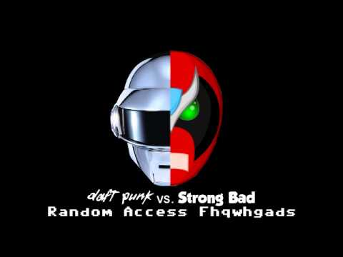 Daft Punk Vs. Strong Bad - Random Access Fhqwhgads