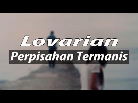 Lovarian - perpisahan termanis (video lirik)