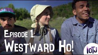 OREGON TRAIL Webseries, Episode 1: Westward Ho!