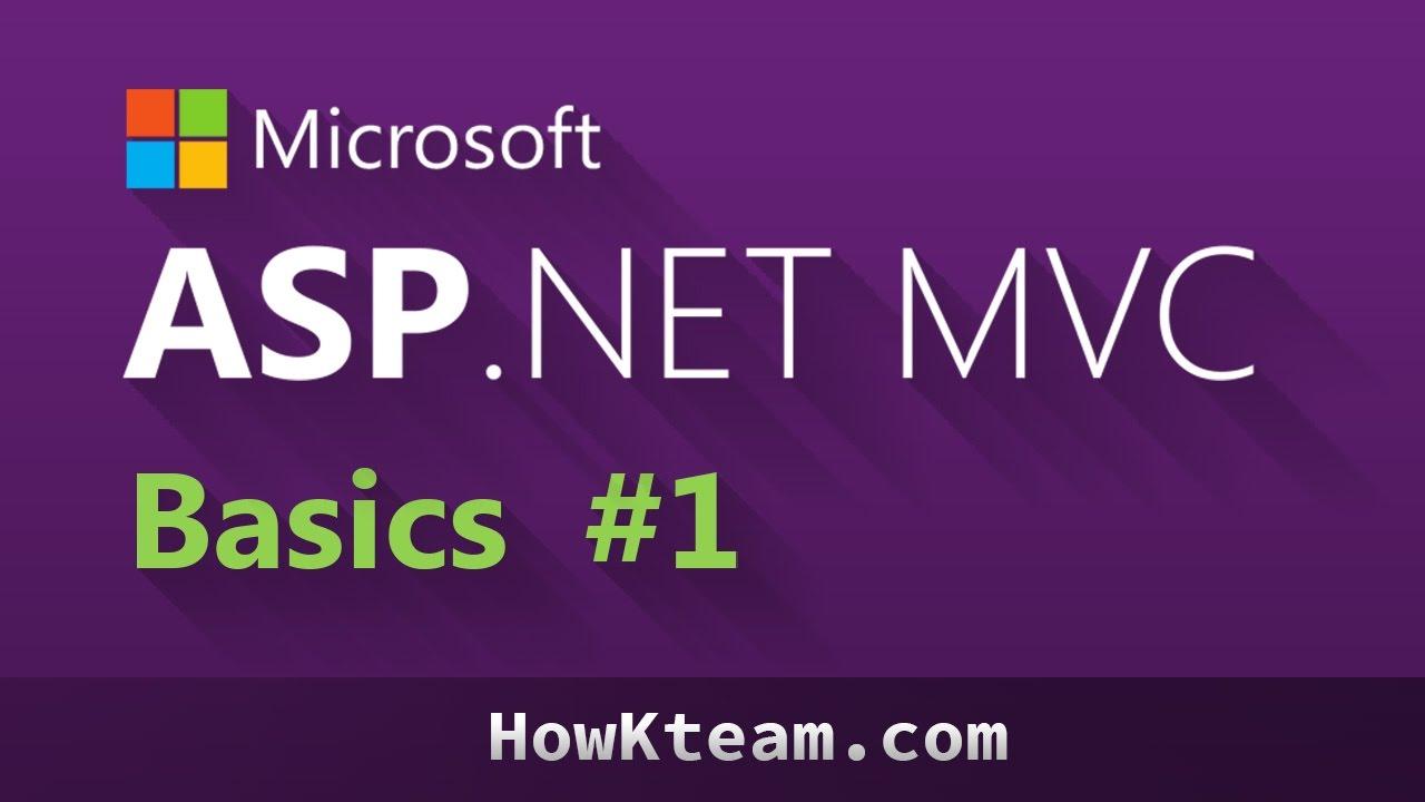[Khóa học lập trình ASP.Net MVC 5 cơ bản] – Bài 1: Giới thiệu ASP.Net MVC | HowKteam