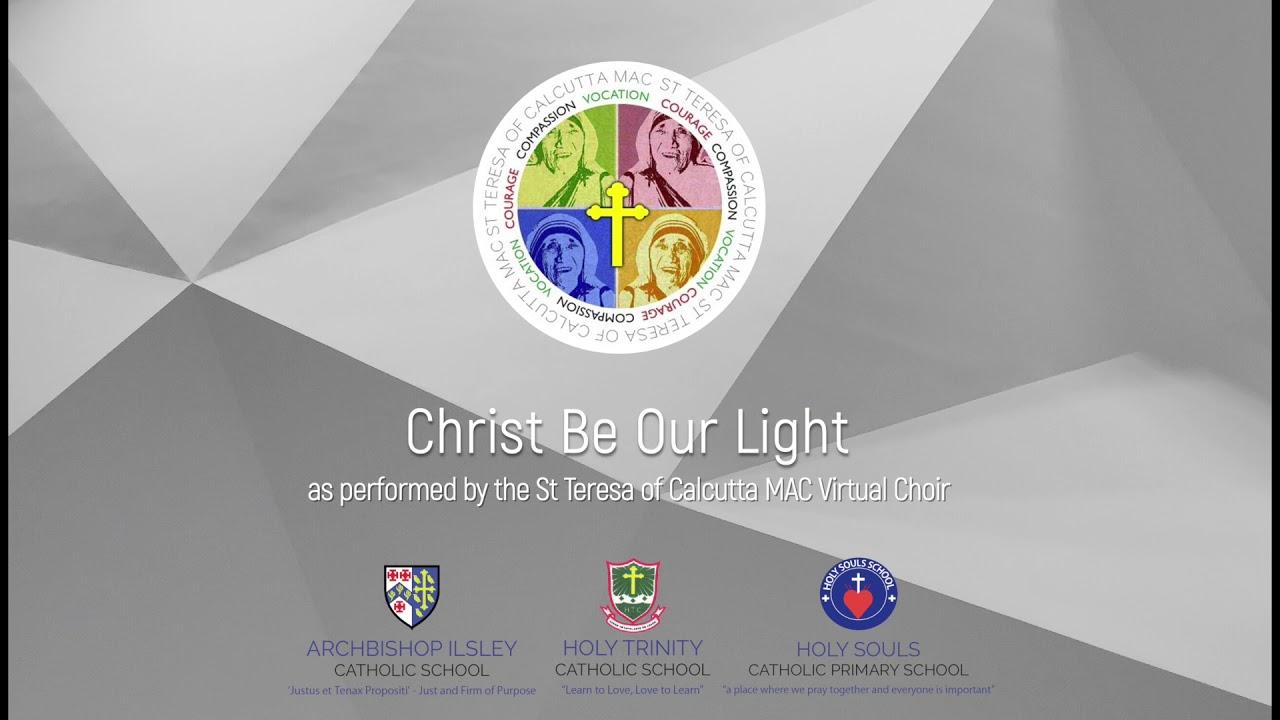 'Christ Be Our Light' Performed by St Teresa of Calcutta MAC Virtual Choir