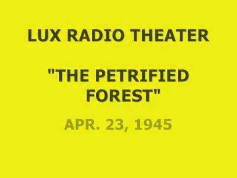 """LUX RADIO THEATER -- """"THE PETRIFIED FOREST"""" (4-23-45)"""