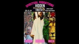 SPIRITUAL VIBRATIONS HIDDEN TRUTH 23.2.21
