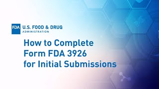 Expanded Access Part 3: How to Complete Form FDA 3926 for Initial Submissions