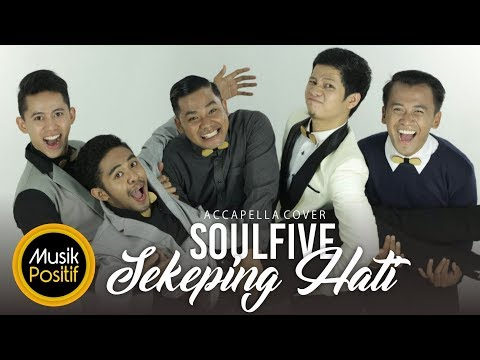 Sekeping Hati (Acapella Cover) by Soulfive
