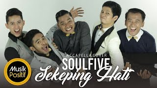 Sekeping Hati (Acapella Cover) by Soulfive