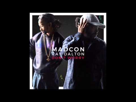 Madcon - Don't Worry Ft. Ray Dalton (audio)