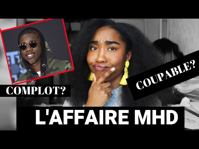 UNE JURISTE RÉAGIT À L'AFFAIRE MHD - COUPABLE, VICTIME D'UN COMPLOT ?