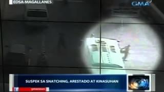 Saksi: Suspek sa snatching sa Edsa-Magallanes, arestado at kinasuhan