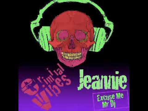 Criminal Vibes - Jeannie (Excuse Me Mr Dj)