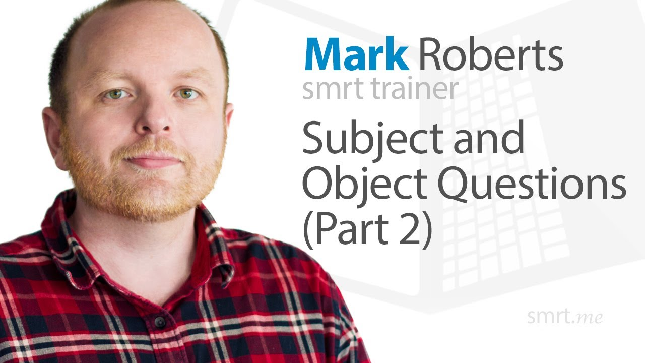 Subject and Object Questions (Part 2)