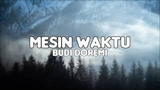 Budi Doremi – Mesin Waktu (Lirik)