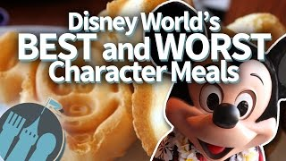 The Best (and WORST) Character Meals in Disney World!