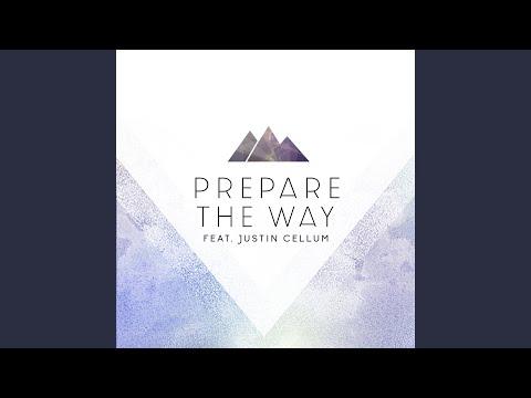 Prepare the Way (feat. Justin Cellum)