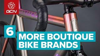6 More Incredible Boutique Bike Brands | Cool Custom Bike Builders