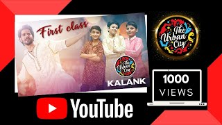 Kalank - First Class | Varun D, Alia B, Kiara & Madhuri | Dance Choreography | The Urban City
