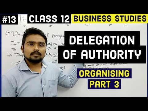 #13, Delegation of authority( Class 12 business)