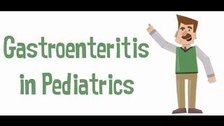 Gastroenteritis in Pediatrics | النزلة المعوية في الأطفال