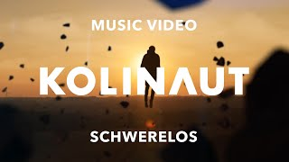 KOLINAUT - Schwerelos (Official Music Video)