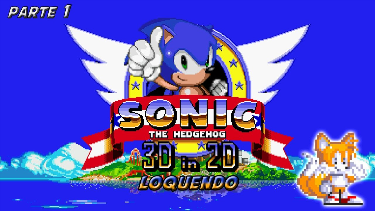 Sonic 3D in 2D Loquendo | Tails - Parte 1