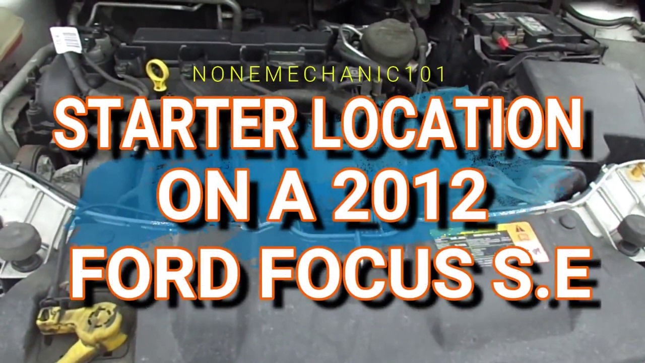 2017 Ford Focus S E Starter Location