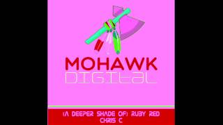 Chris C - (A Deeper Shade Of) Ruby Red [Mohawk ]