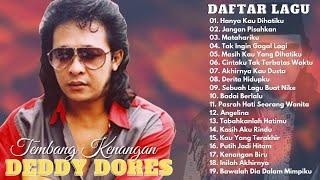 Deddy Dores Full Album Terbaik - Tembang Kenangan | Lagu Lawas Nostalgia 80an 90an Terpopuler