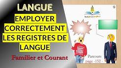 2APIC    Langue : Employer correctement les registres de langue - Familier et Courant