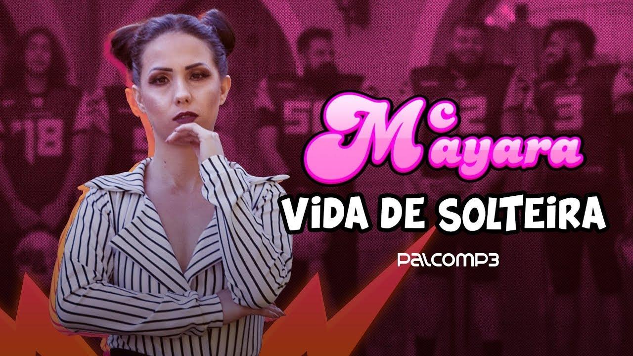 Mc Mayara - Vida de Solteira ( Segue no Insta @_mcmayara )