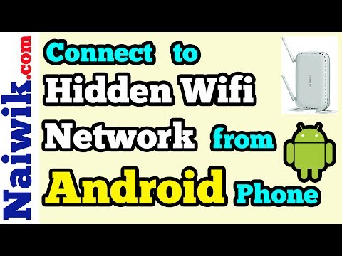 How To Connect To A Hidden Wifi Network On Your Android Phone