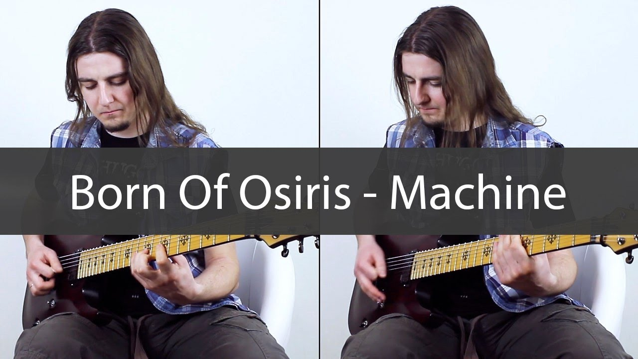 Born Of Osiris - Machine (Multitrack and tab)