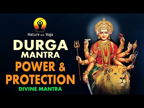 MAGICAL POWER DURGA MANTRA || POWER & PROTECTION || AGAINST NEGATIVE FORCES || NATURE AND YOGA