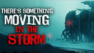 """""""There's Something Moving In The Storm Clouds"""" Creepypasta"""