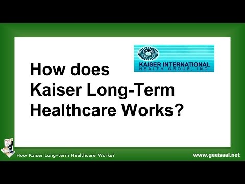 How Kaiser Long-Term Healthcare Works