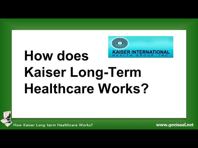How Kaiser Long Term Healthcare Works Youtube